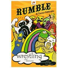 Rumble. Wrestling che passione