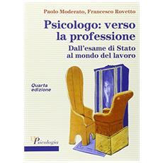 Psicologo: verso la professione. Dall'esame di Stato al momento del lavoro