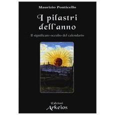 Pilastri dell'anno. Il significato occulto del calendario (I)