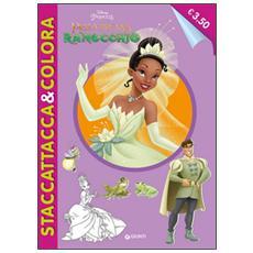 Principessa e il ranocchio. Staccattacca e colora special. Con adesivi