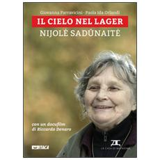 Il cielo nel lager. Nijole Sadunaite. Con DVD