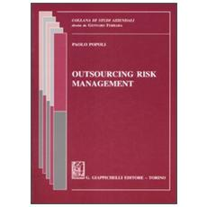 Outsourcing risk management. Ediz. italiana