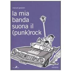 Mia banda suona il (punk) rock (La)