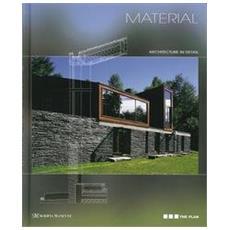 Material. Architecture in detail. Ediz. italiana