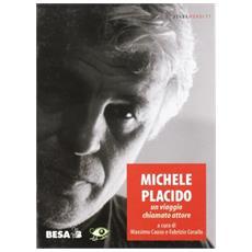 Michele Placido. Un viaggio chiamato attore
