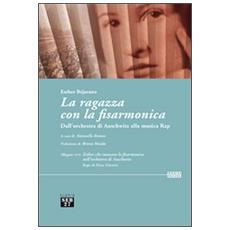 Ragazza con la fisarmonica. Dall'orchestra di Auschwitz alla musica rap. Con DVD (La)