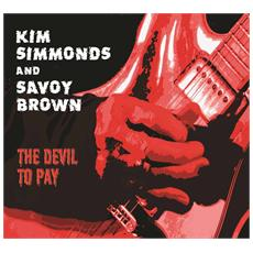 Kim Simmonds & Savoy Brown - The Devil To Pay