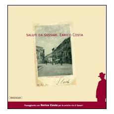 Saluti da Sassari. Enrico Costa