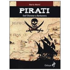 Pirati. Da Olonese a Barbanera