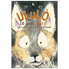 Ululò. Le petit loup qui ne veut pas faire dodo