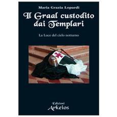 Graal custodito dai Templari (Il)