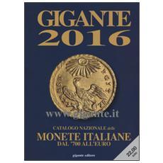 2016. Catalogo nazionale delle monete italiane Dal '700 all'euro