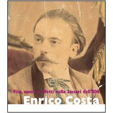 Enrico Costa. Vita, opere e affetti nella Sassari dell'Ottocento