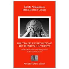 Diritto dell'integrazione tra identità e diversità. Multiculuralismo e multilinguismo nella scuola italiana