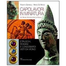 Capolavori in miniatura del museo archeologico di Fiesole. Etruschi, romani e longobardi vista da vicino