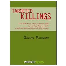 Targeted killings. L'uso della forza intenzionalmente letale tra esercizio della sovranità e tutela dei diritti fondamentali della persona