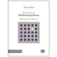 Raccolta di lezioni per elettromagnetismo