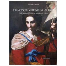 Francesco Guarino da Solofra. Nella pittura napoletana del Seicento (1611-1651) . Ediz. italiana e inglese