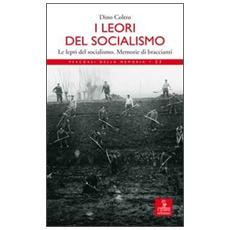 I lèori del socialismo. Le lepri del socialismo. Memorie di Braccianti
