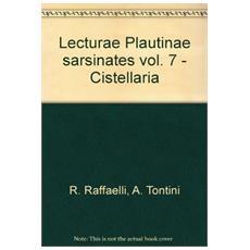 Lecturae Plautinae sarsinates. Vol. 7: Cistellaria.