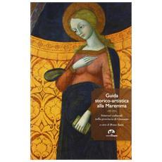 Guida storico-artistica alla Maremma. Itinerari culturali nella provincia di Grosseto