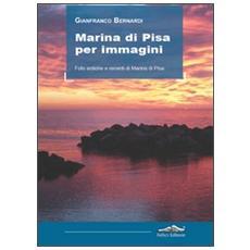 Marina di Pisa per immagini. Foto antiche e recenti di Marina di Pisa
