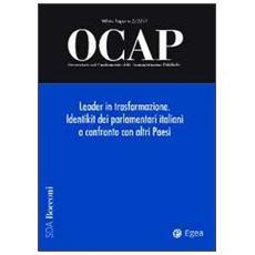 OCAP. Osservatorio sul cambiamento delle amministrazioni pubbliche (2011) . Vol. 2: Leader in trasformazione. Identikit dei parlamentari italiani a confronto con altri paesi.