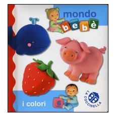 I colori. Mondo bebè