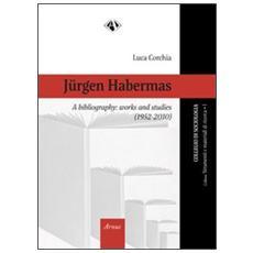 Jurgen Habermas, a bibliography. Works and studies (1952-2010)