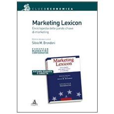 Marketing lexicon. Enciclopedia delle parole chiave di marketing