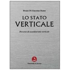 Lo stato verticale. Percorsi di sussidiarietà verticale