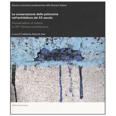 La conservazione delle policromie nell'architettura del XX secolo. Ediz. Italiana, inglese e tedesca