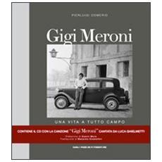 Gigi Meroni. Una vita a tutto campo. Con CD Audio