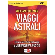 William Buhlman - Viaggi Astrali