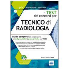 P&C 5.1. Tecnico di radiologia. Guida completa alla preparazione di test preselettivi e prove pratiche per TSRM. Con software di simulazione