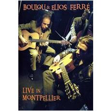 Boulou & Elios Ferre' - Live In Montpellier