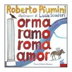 Orma ramo Roma amor. Leggenda di una città