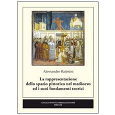 La rappresentazione dello spazio pittorico nel medioevo ed i suoi fondamenti teorici