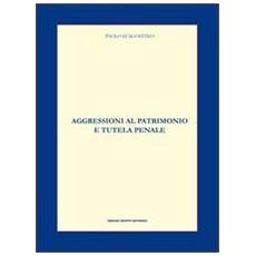 Aggressioni al patrimonio e tutela penale