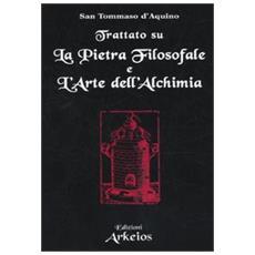 Trattato sul La pietra filosofale e L'arte dell'alchimia