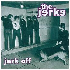 Jerks (The) - Jerk Off