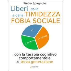 Liberi dalla timidezza e dalla fobia sociale con la terapia cognitivo comportamentale di terza generazione