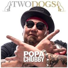 Chubby, Popa - Two Dogs / Ltd 12'' Vinyl