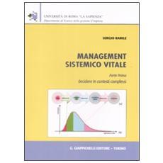 Management sistemico vitale. Vol. 1: Decidere in contesti complessi.