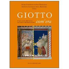 Giotto com'era. Il colore perduto delle storie di S. Francesco nella Basilica superiore di Assisi