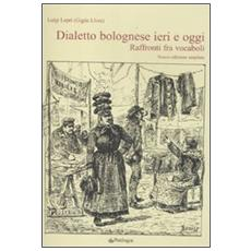 Dialetto bolognese ieri e oggi. Raffronti tra vocaboli