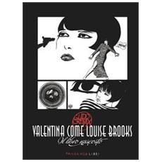 Valentina come Louise Brooks. Il libro nascosto