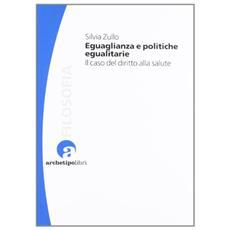 Eguaglianza e politiche egualitarie il caso del diritto alla salute