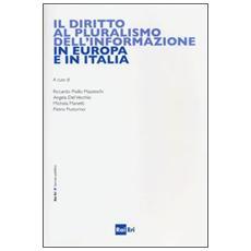 Il diritto al pluralismo dell'informazione in Europa e in Italia