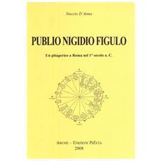 Publio Nigidio Figulo. Un pitagorico a Roma nel 1°secolo a. C.